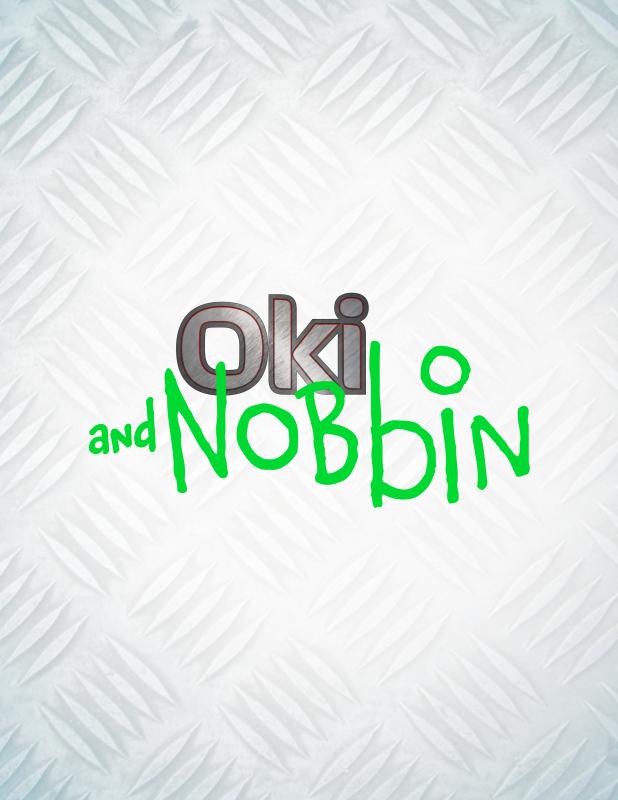Oki and Nobbin